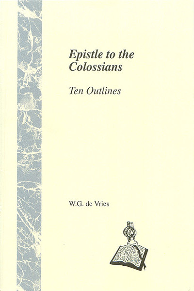 Epistle to the Colossians: Ten Outlines