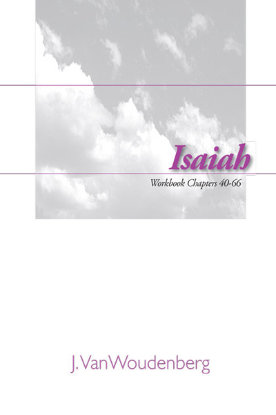 Isaiah:  Workbook Chapters 40-66