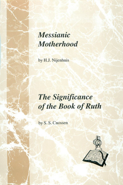 Messianic Motherhood & The Significance of the Book of Ruth