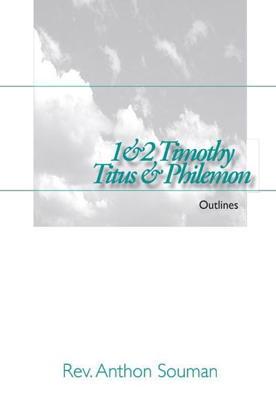 1&2 Timothy, Titus and Philemon: Outlines